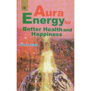Aura Energy for Better Health and Happiness