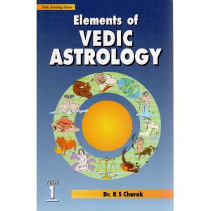 Elements of Vedic Astrology Volume 1