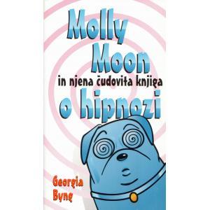 Molly Moon in njena čudovita knjiga o hipnozi