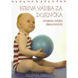 Igriva vadba za dojenčka spodbuja uspešen gibalni razvoj